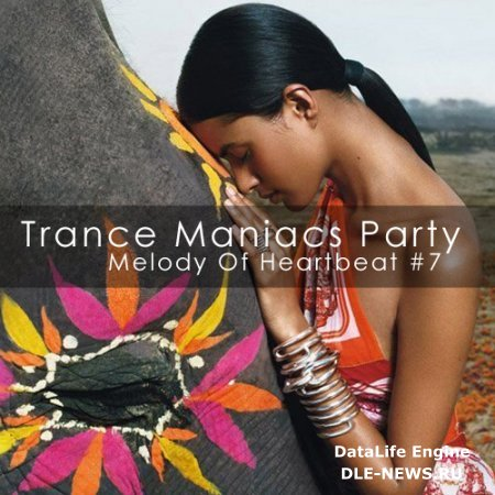 Trance Maniacs Party: Melody Of Heartbeat #7 (2009)